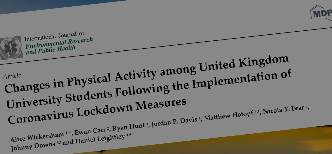 Just Published: Changes in Physical Activity among United Kingdom University Students Following the Implementation of Coronavirus Lockdown Measures